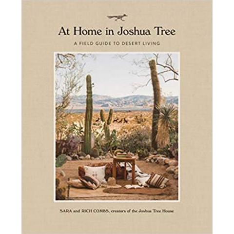 Amazon.fr - At Home in Joshua Tree: A Field Guide to Desert Living - Combs, Sara, Combs, Rich - Livres