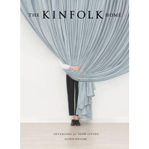 The Kinfolk Home: Interiors for Slow Living: Nathan Williams: 9781579656652: Amazon.com: Books