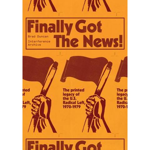 Finally Got the News: The Printed Legacy of the U.S. Radical Left, 1970–1979 — Common Notions