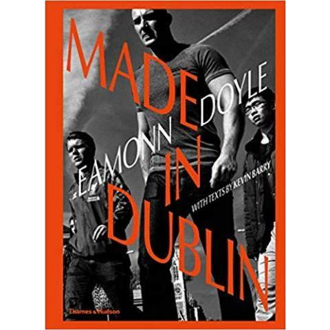 Amazon.com: Eamonn Doyle: Made in Dublin (Dublin Trilogy) (9780500545089): Eamonn Doyle, Kevin Barry: Books