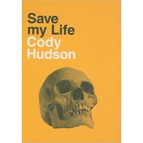 Amazon.fr - Save My Life: A Book About the Creative Process by Cody Hudson (1-Aug-2008) Hardcover - Cody Hudson - Livres