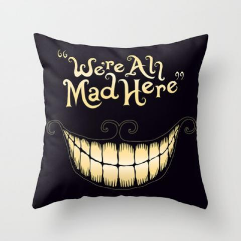 We're All Mad Here Throw Pillow by Greckler | Society6
