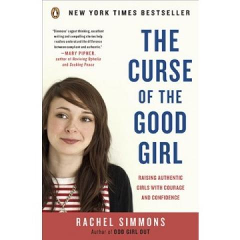 The Curse of the Good Girl: Raising Authentic Girls with Courage and Confidence | A Mighty Girl