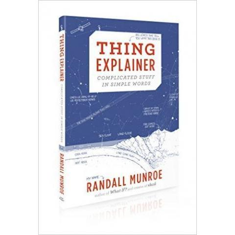 Amazon.fr - Thing Explainer: Complicated Stuff in Simple Words - Randall Munroe - Livres