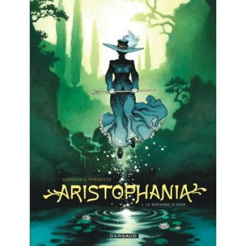 Aristophania Tome 1, Royaume d'Azur (Le) - BD Éditions Dargaud