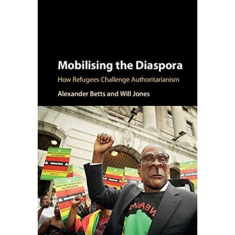 Mobilising the Diaspora: How Refugees Challenge Authoritarianism (English Edition) eBook: Alexander Betts, Will Jones: Amazon.fr: Amazon Media EU  S.à r.l.
