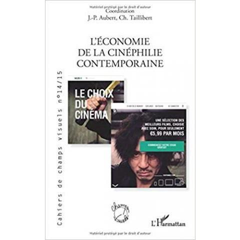 L'économie de la cinéphilie contemporaine: Amazon.fr: Christel Taillibert, Jean-Paul Aubert: Livres