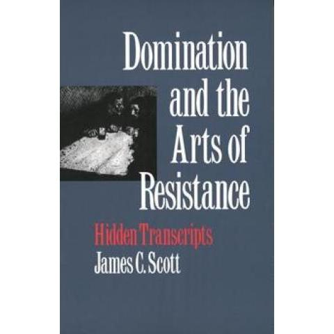 Domination and the Arts of Resistance | Yale University Press