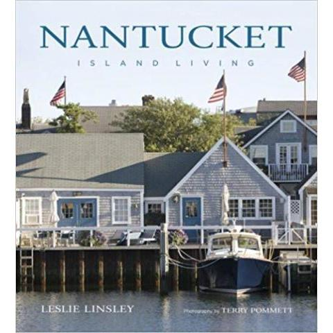 Amazon.fr - Nantucket: Island Living - Leslie Linsley, Terry Pommett - Livres