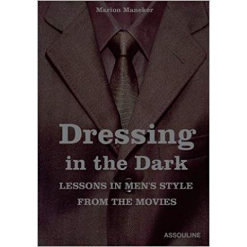Amazon.fr - Dressing in the Dark: Lessons in Mens Style from the Movies - Marion Manecker - Livres