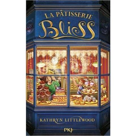 Amazon.fr - 1. La pâtisserie Bliss - Kathryn LITTLEWOOD, Juliette LÊ - Livres